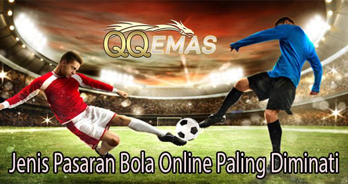 Jenis Pasaran Bola Online Paling Diminati