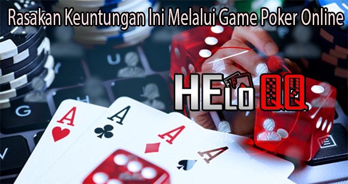Rasakan Keuntungan Ini Melalui Game Poker Online